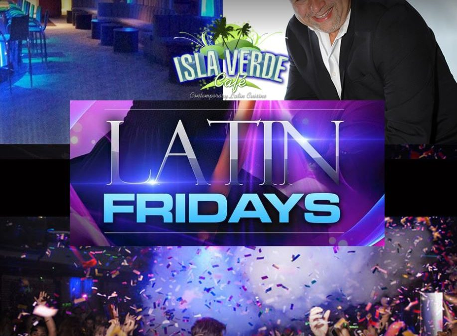 Latin Fridays at Isla Verde